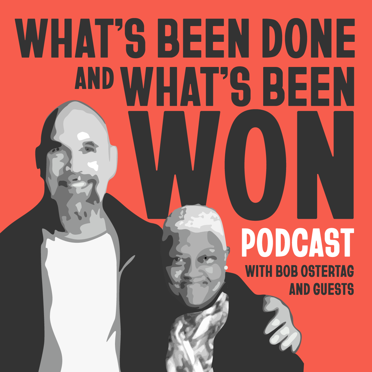 What's Been Done and What's Been Won Podcast