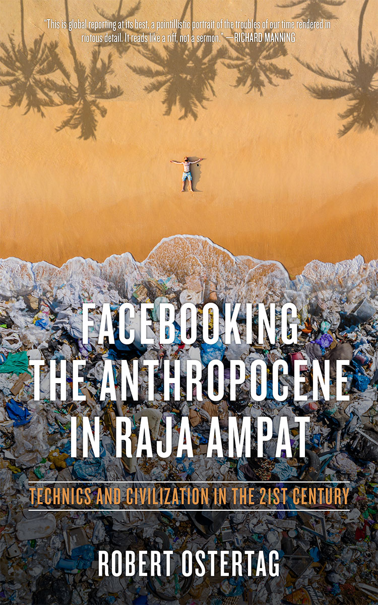 Facebooking the Anthropocene Bob Ostertag